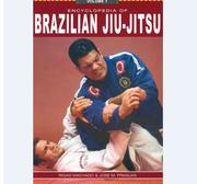 Encyclopedia of Brazilian Jiu Jitsu Vol.I