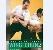 Explosive Combat - Wing Chun II